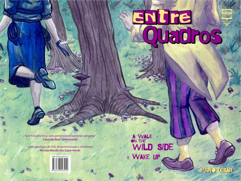 Entrequadros - A Walk on The Wildside e Wake Up