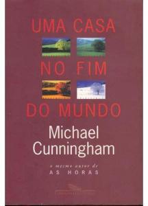 Uma Casa no Fim do Mundo, Michael Cunningham