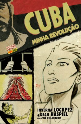 Cuba: Minha Revolução, de Inverna Lockpez & Dean Haspiel, com José Villarrubia (Panini Comics/Vertigo, 2014, 144 páginas, tradução de Érico Assis)