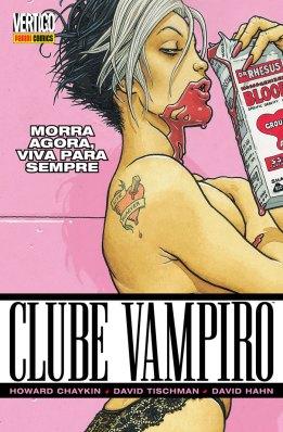 Clube Vampiro - Morra Agora Viva Para Sempre, de Howard Chaykin, David Tischman, David Hahn. (Panini Comics,  2014, R$ 19,90, Tradução: Mario Luiz C. Barroso)