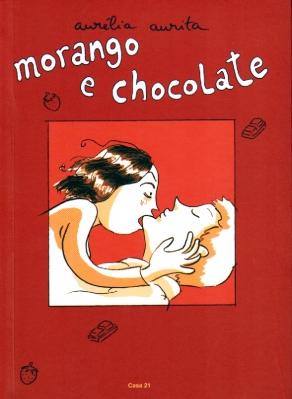 Morango é o Vermelhinho, Chocolate, o Marronzinho.