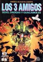 Los 3 Amigos: Sexo, Drogas e Guacamoles, de Laerte, Angeli e Glauco