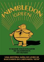 WIMBLEDON GREEN, O MAIOR COLECIONADOR DE QUADRINHOS DO MUNDO, de SETH