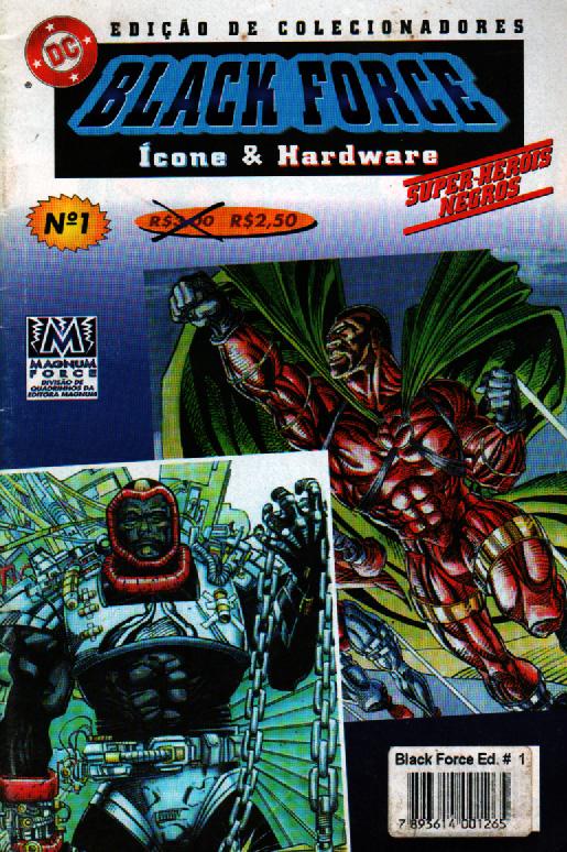 A Revista Black Force, da editora Magnum Force, publicada no Brasil em novembro de 1997, só teve uma edição!