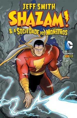 Shazam! & A Sociedade dos Monstros, de Jeff Smith (Panini Books, 2015, 212 páginas, Tradução: Rodrigo Oliveira)